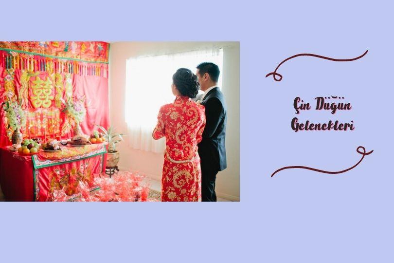 Çin Düğün Gelenekleri Nelerdir
